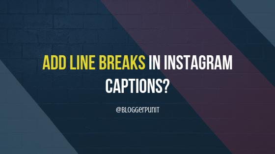 adding line breaks instagram captions