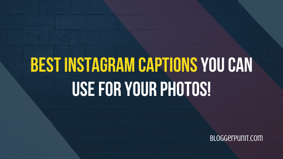 Best Instagram Captions You Can Use for Your Photos!_